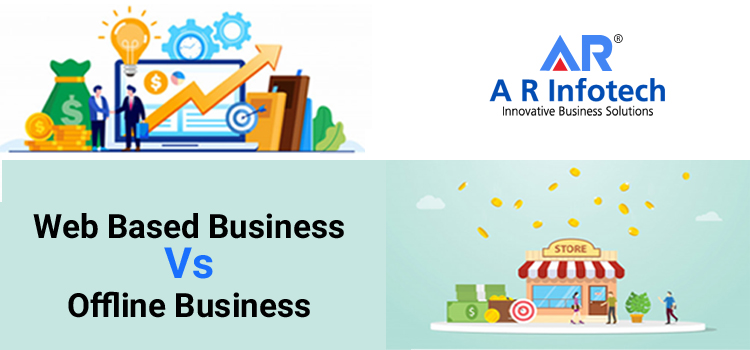 Web-Based-Business-Vs-Offline Business-AR-Infotech