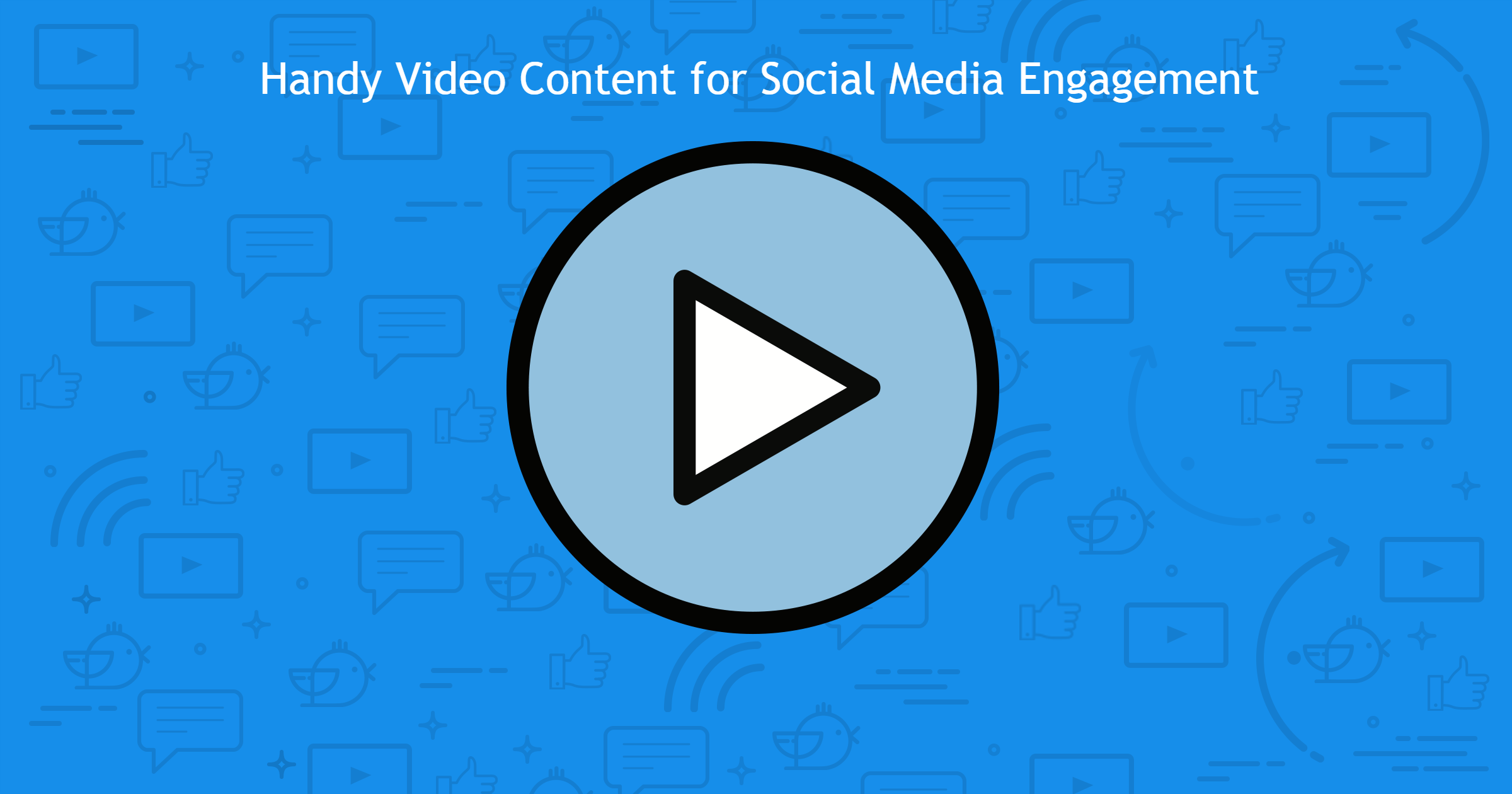 Handy Video Content for Social Media Marketing
