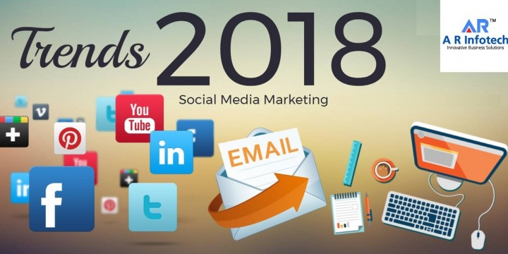 Social Media Marketing Trends in 2018 You Need to Focus