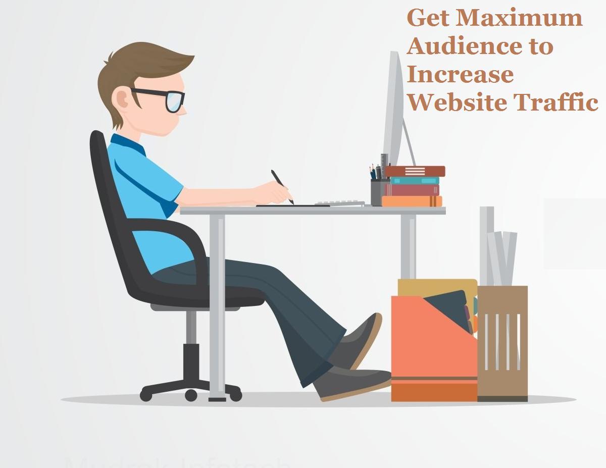 Get Maximum Audience Increase Website Traffic