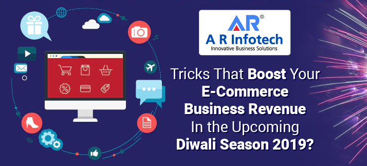 Tricks That Boost Your E-Commerce Business Revenue In the Upcoming Diwali Season 2019?
