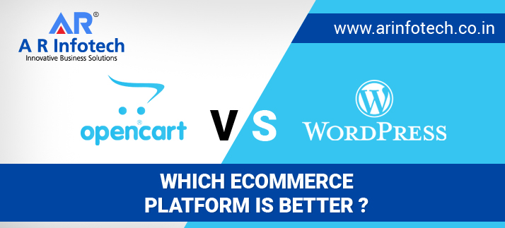 OpenCart-vs-WordPress-Which- Ecommerce-Platform-is-better-a-r-infotech
