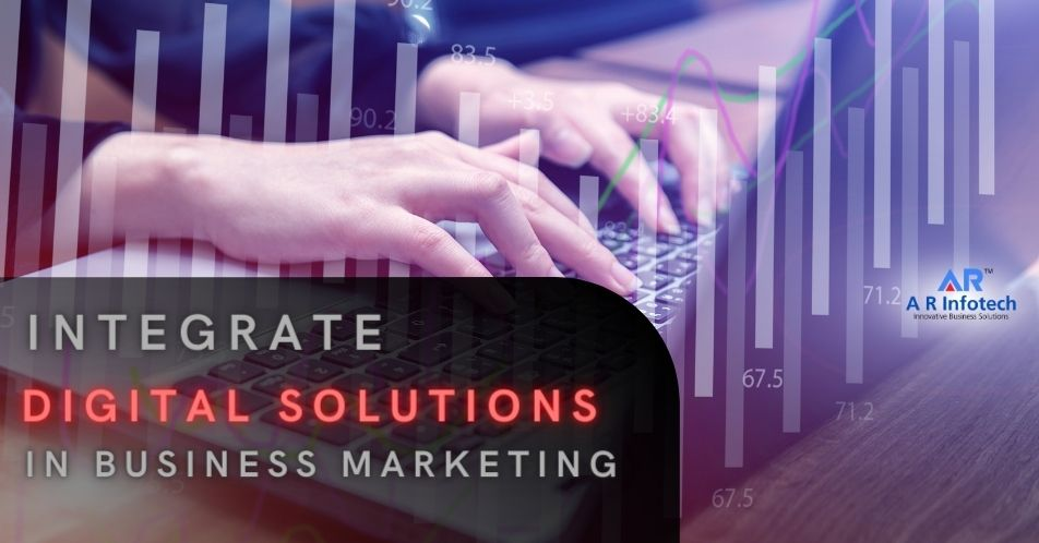 Integrate Digital Solutions In Business Marketing